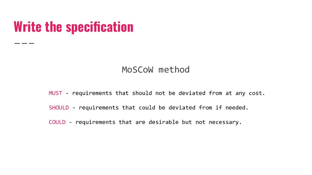 Write the specification MoSCoW method MUST - req...