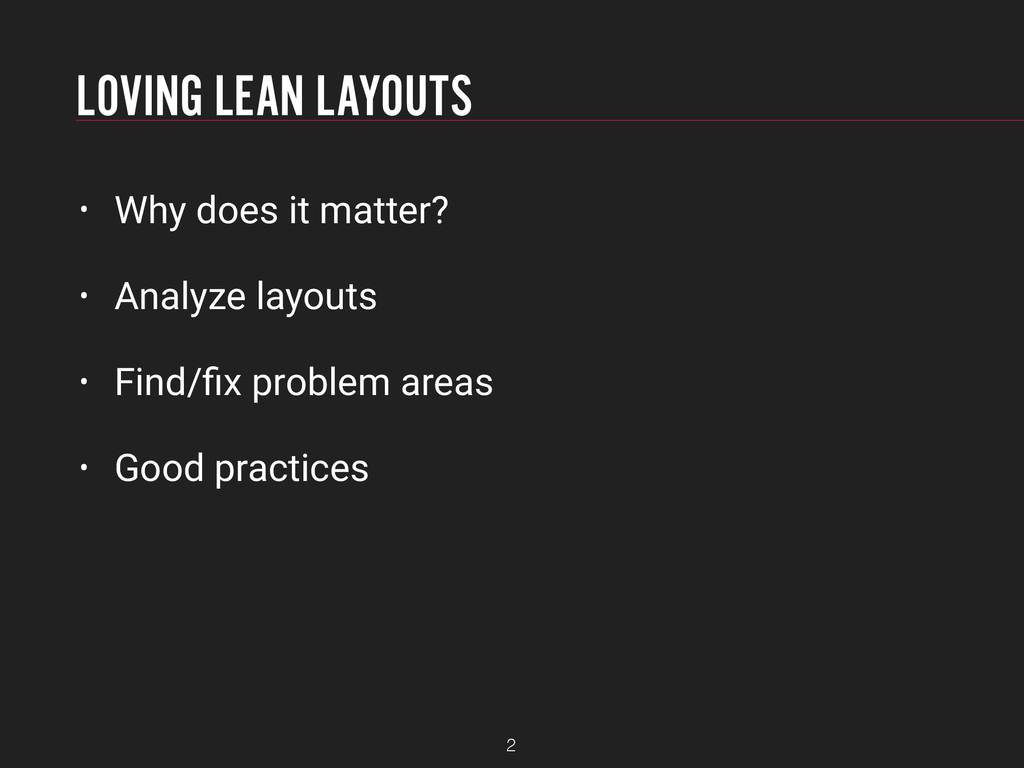 LOVING LEAN LAYOUTS • Why does it matter? • Ana...