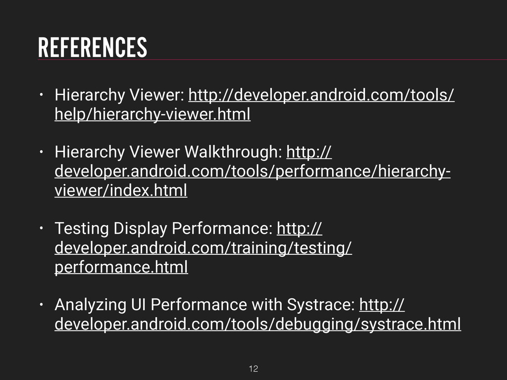 REFERENCES • Hierarchy Viewer: http://developer...