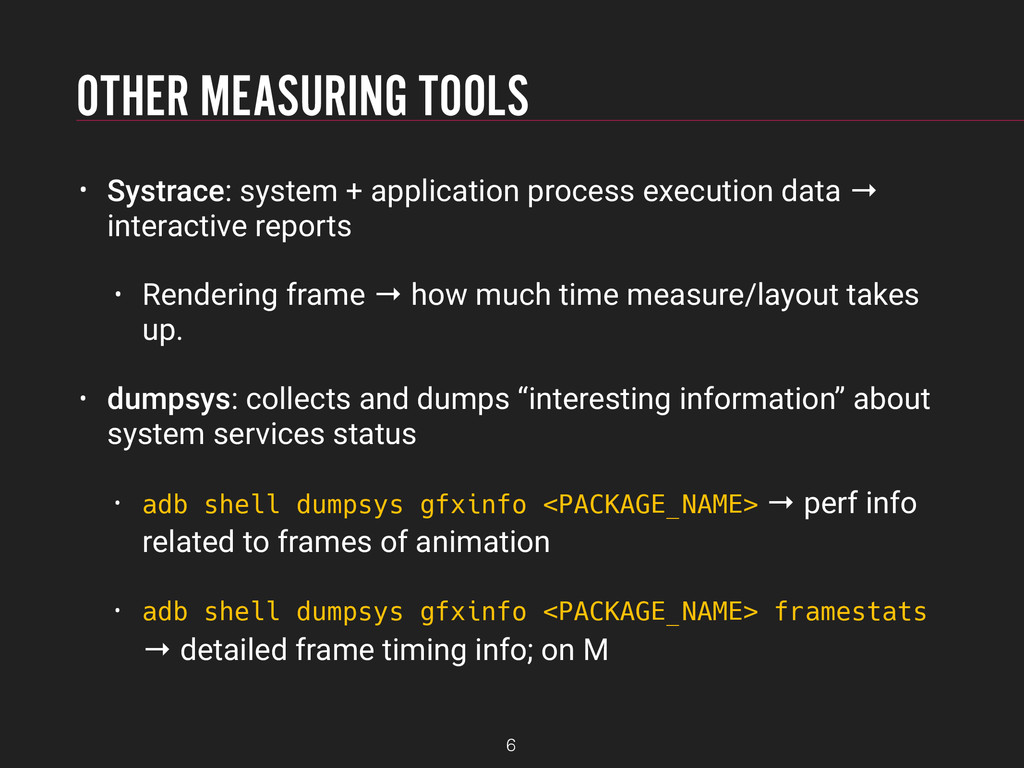 OTHER MEASURING TOOLS • Systrace: system + appl...