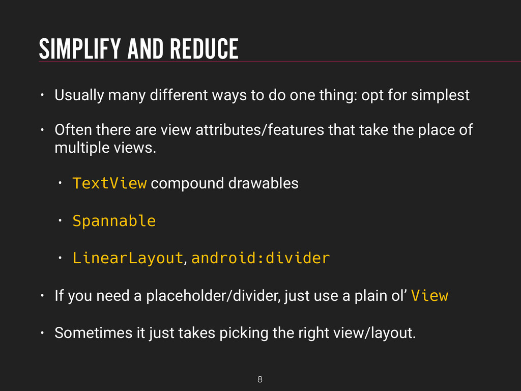 SIMPLIFY AND REDUCE • Usually many different wa...