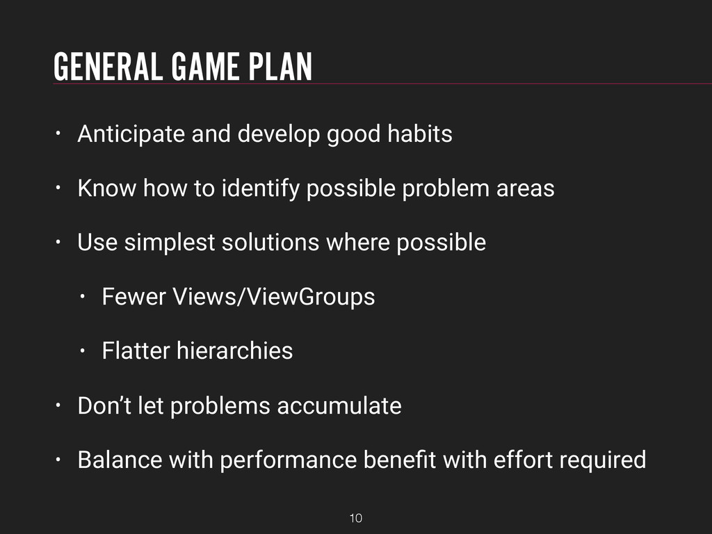 GENERAL GAME PLAN • Anticipate and develop good...