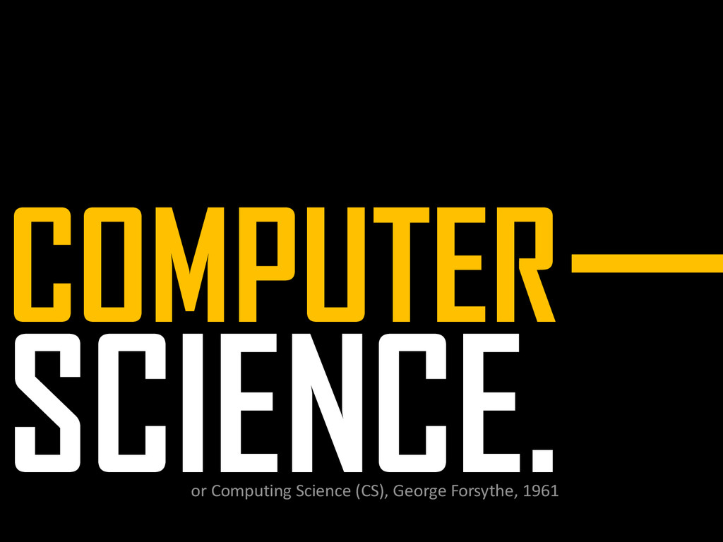SCIENCE. COMPUTER or Computing Science (CS), Ge...