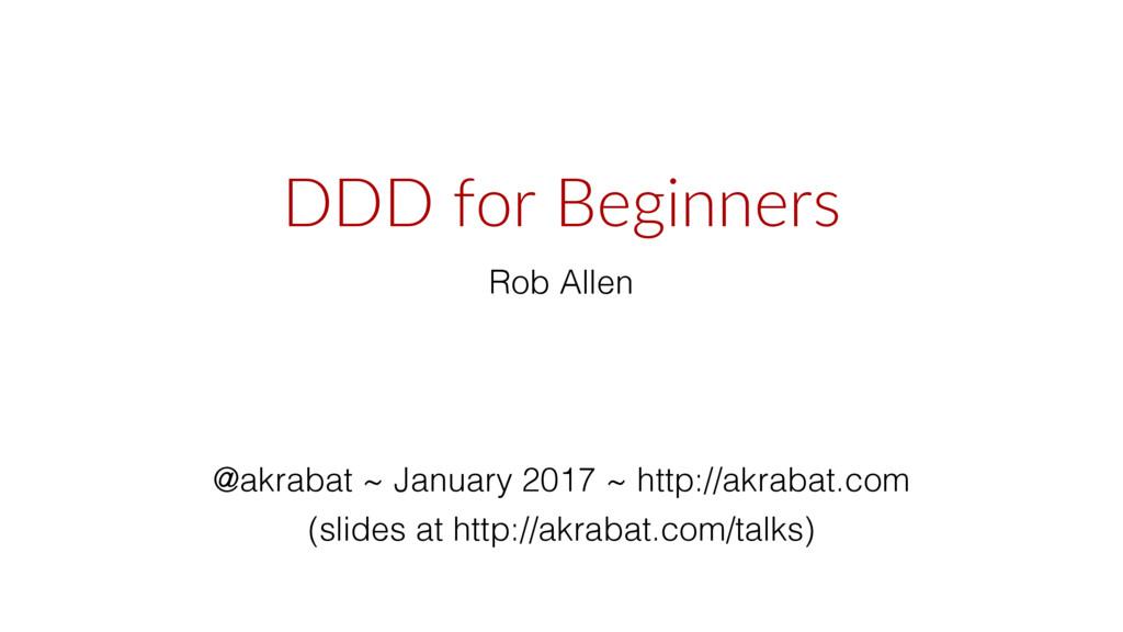 DDD for Beginners Rob Allen @akrabat ~ January ...