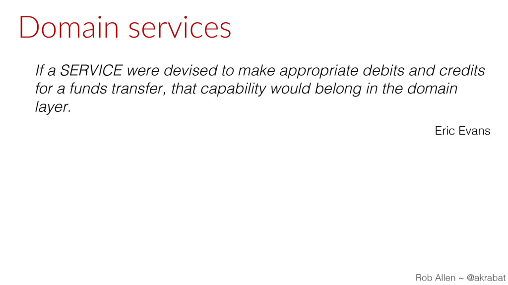 Domain services If a SERVICE were devised to ma...