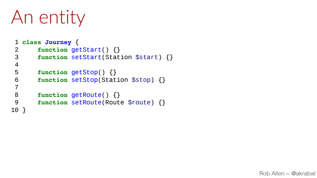 An entity 1 class Journey { 2 function getStart...