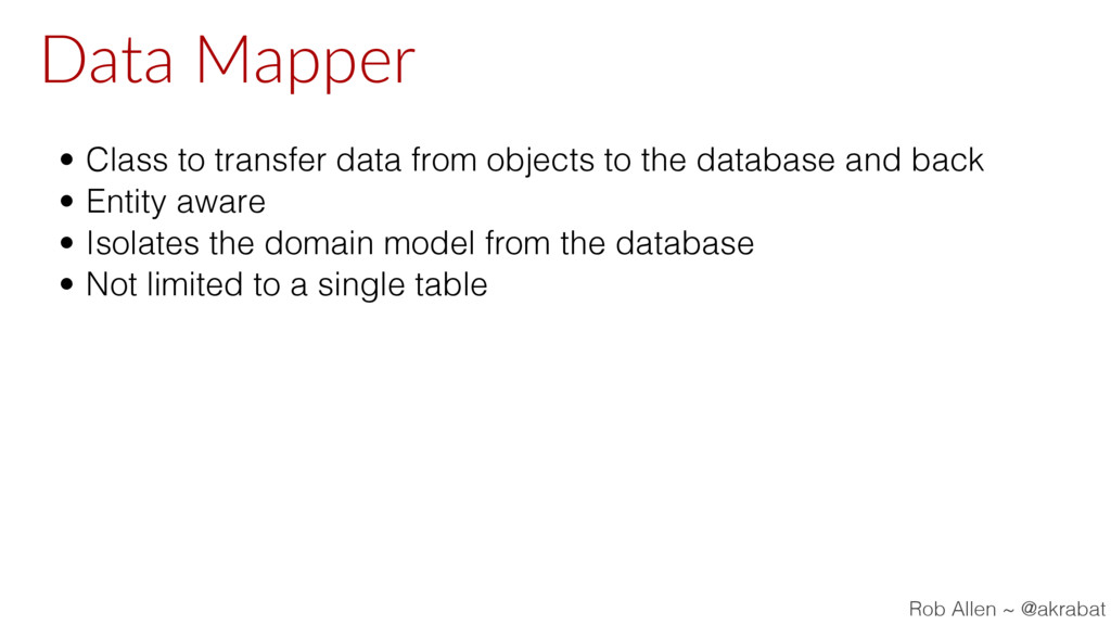 Data Mapper • Class to transfer data from objec...