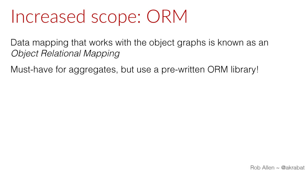 Increased scope: ORM Data mapping that works wi...