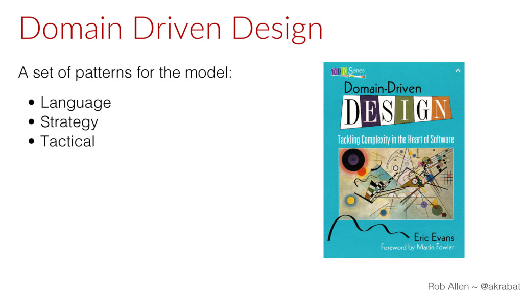 Domain Driven Design A set of patterns for the ...