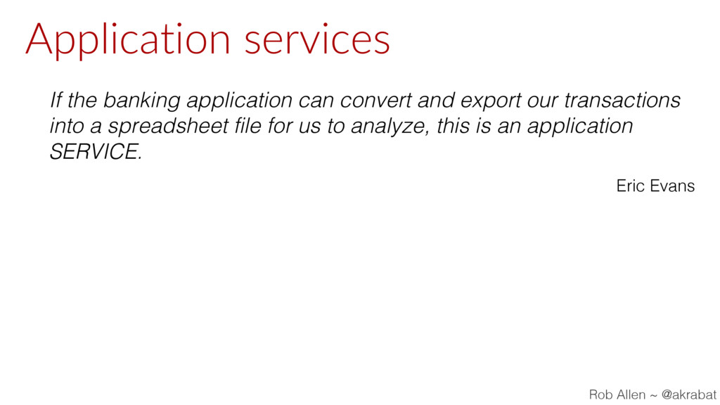 Application services If the banking application...
