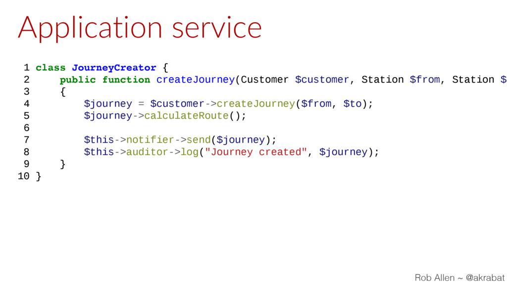 Application service 1 class JourneyCreator { 2 ...