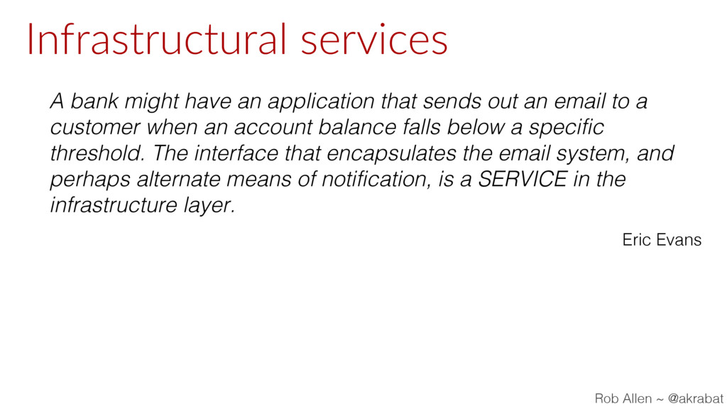 Infrastructural services A bank might have an a...