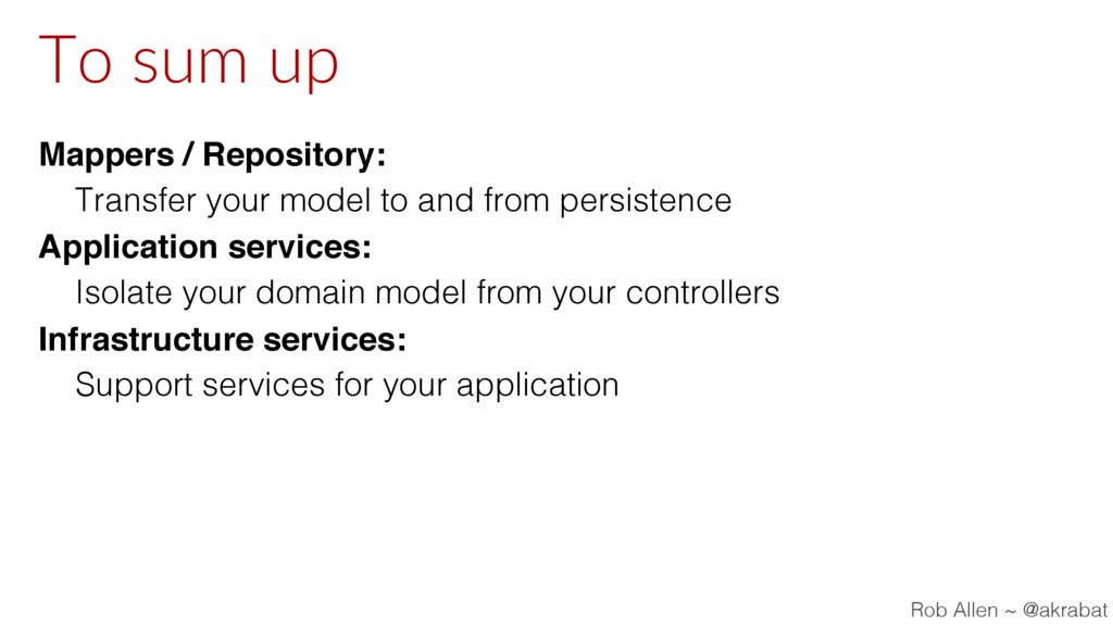 To sum up Mappers / Repository: Transfer your m...