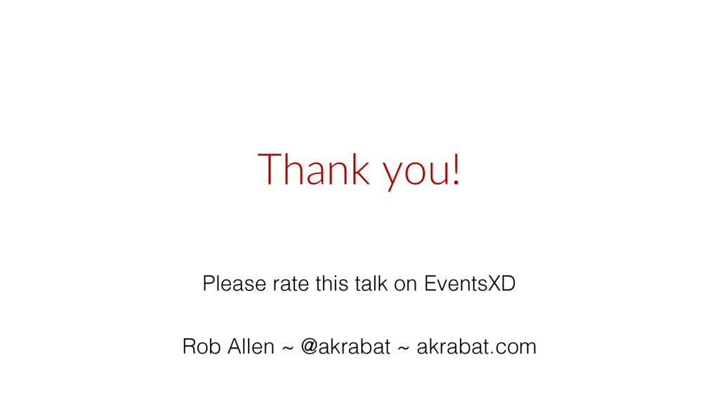 Thank you! Please rate this talk on EventsXD Ro...
