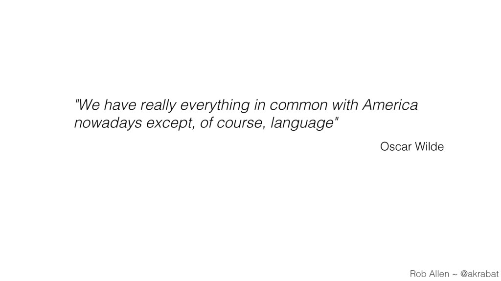 """""""We have really everything in common with Ameri..."""