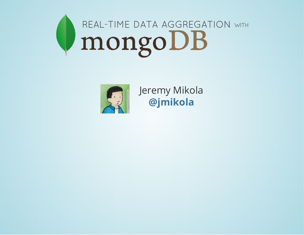 REAL-TIME DATA AGGREGATION WITH Jeremy Mikola @...