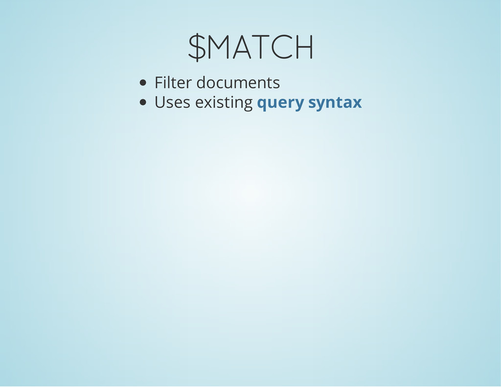 $MATCH Filter documents Uses existing query syn...
