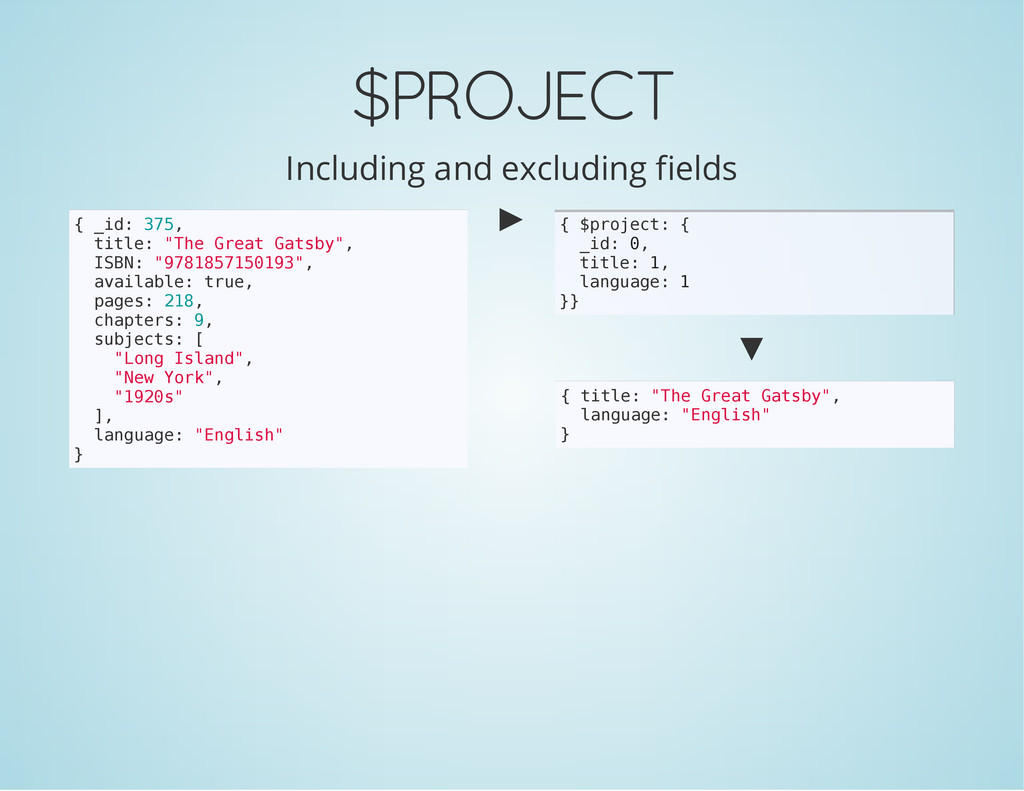 $PROJECT Including and excluding fields { _ i d...