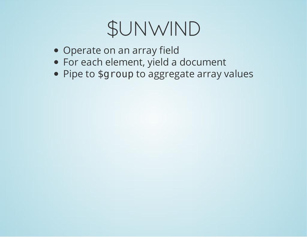 $UNWIND Operate on an array field For each elem...