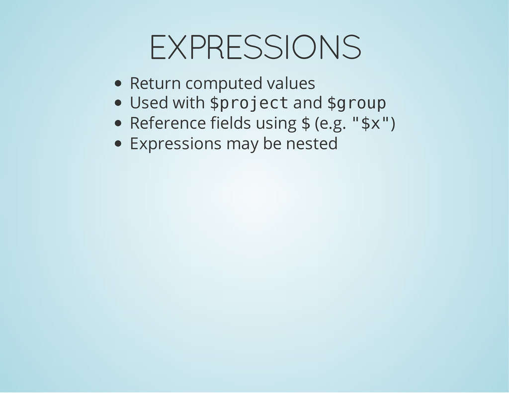 EXPRESSIONS Return computed values Used with $ ...