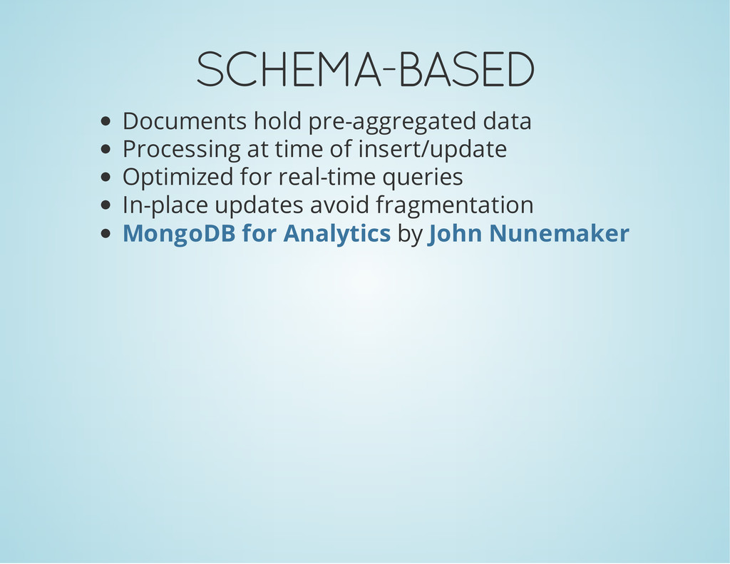SCHEMA-BASED Documents hold pre-aggregated data...