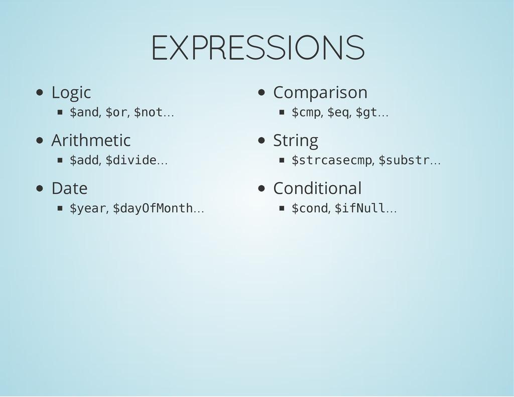 EXPRESSIONS Logic $ a n d , $ o r , $ n o t … C...