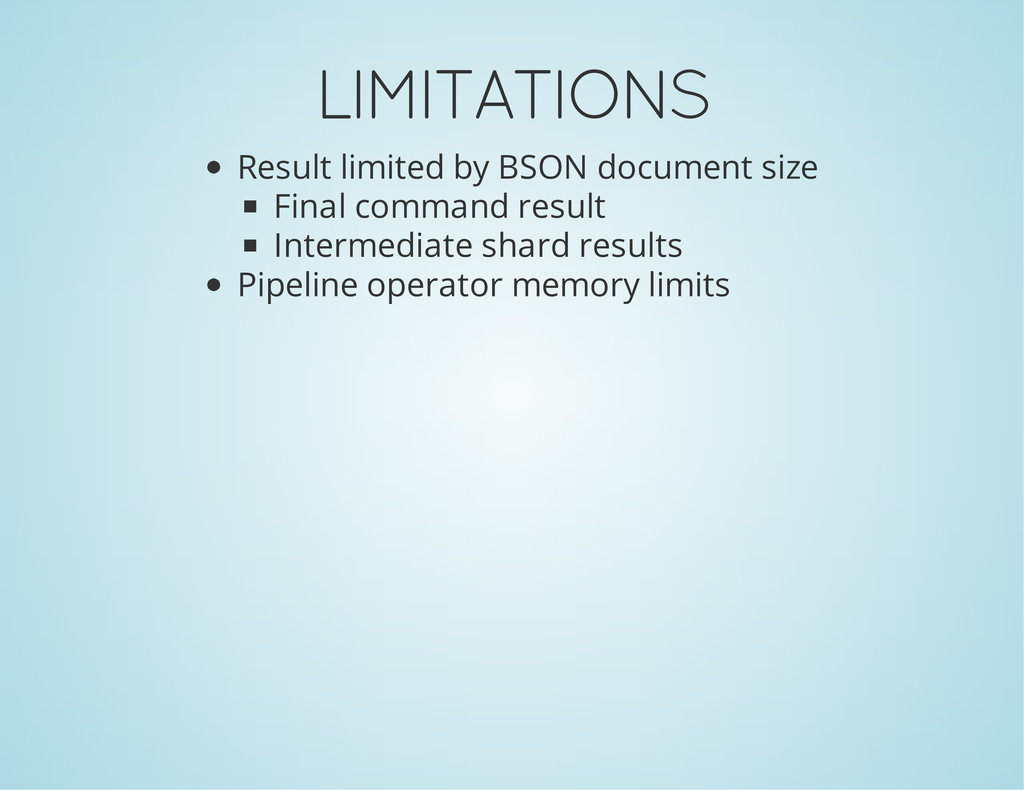 LIMITATIONS Result limited by BSON document siz...