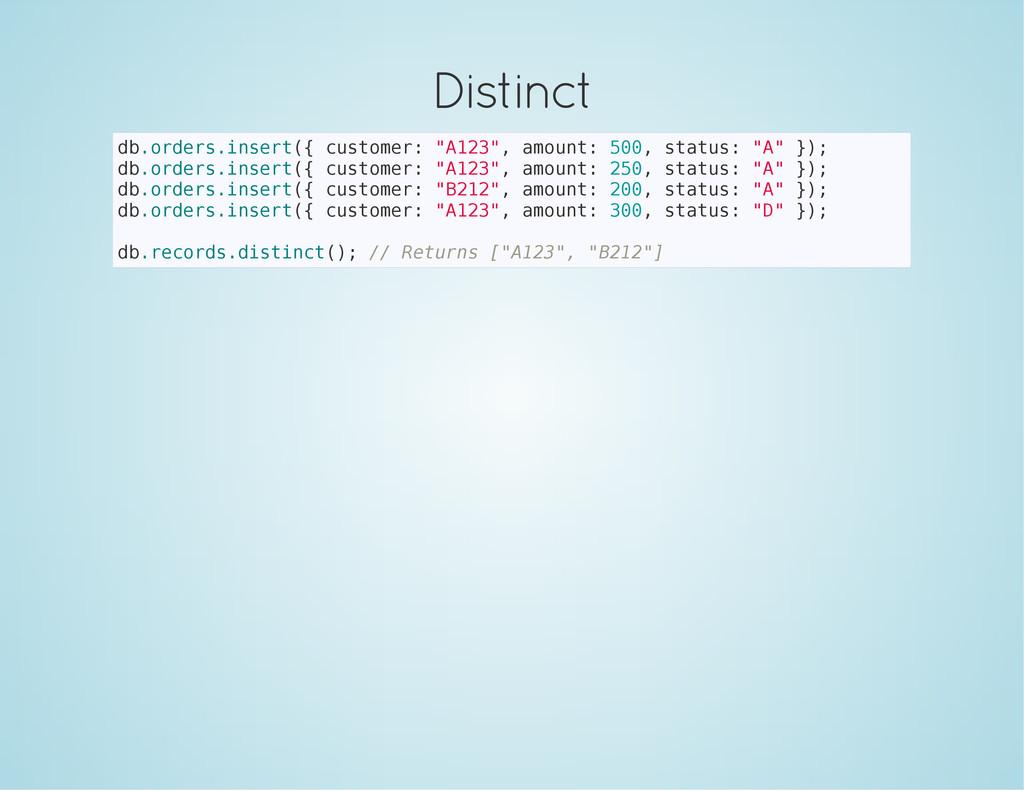 Distinct d b . o r d e r s . i n s e r t ( { c ...