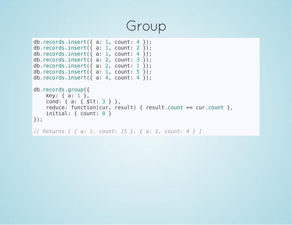 Group d b . r e c o r d s . i n s e r t ( { a :...