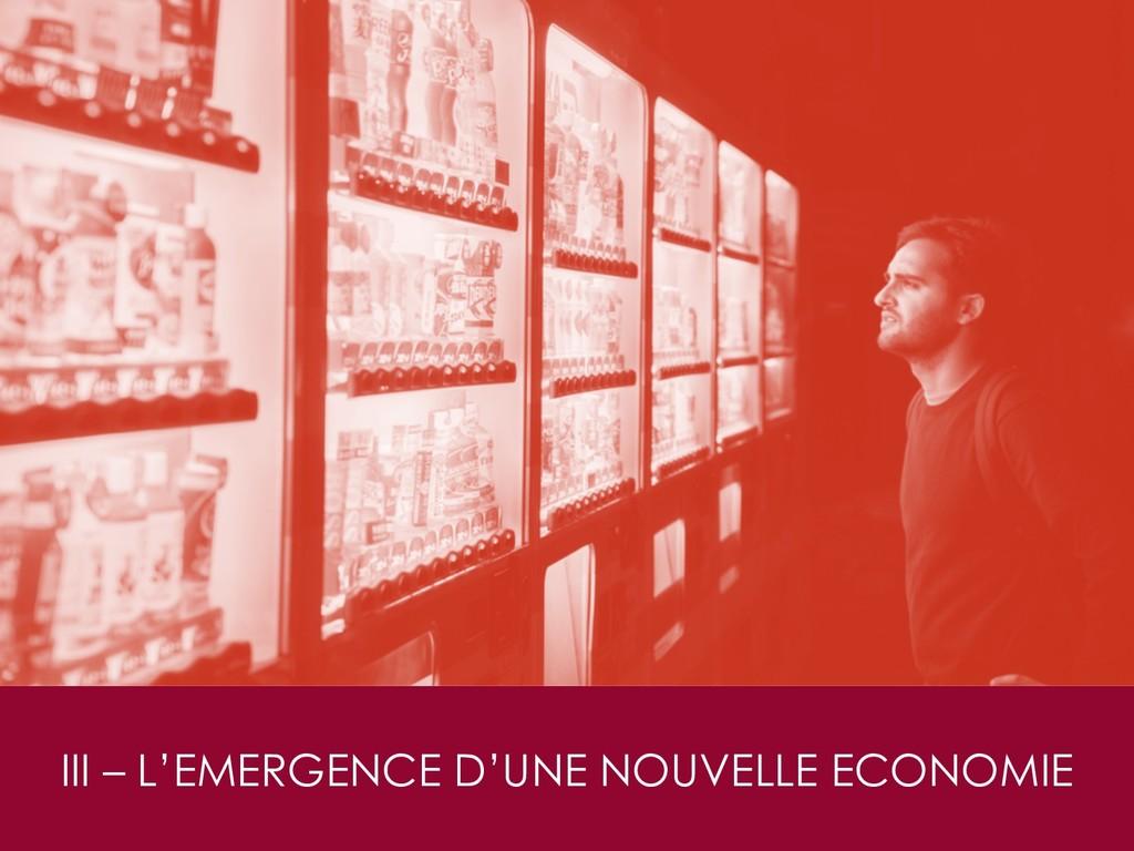 III – L'EMERGENCE D'UNE NOUVELLE ECONOMIE