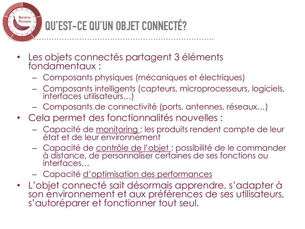 QU'EST-CE QU'UN OBJET CONNECTÉ? • Les objets co...