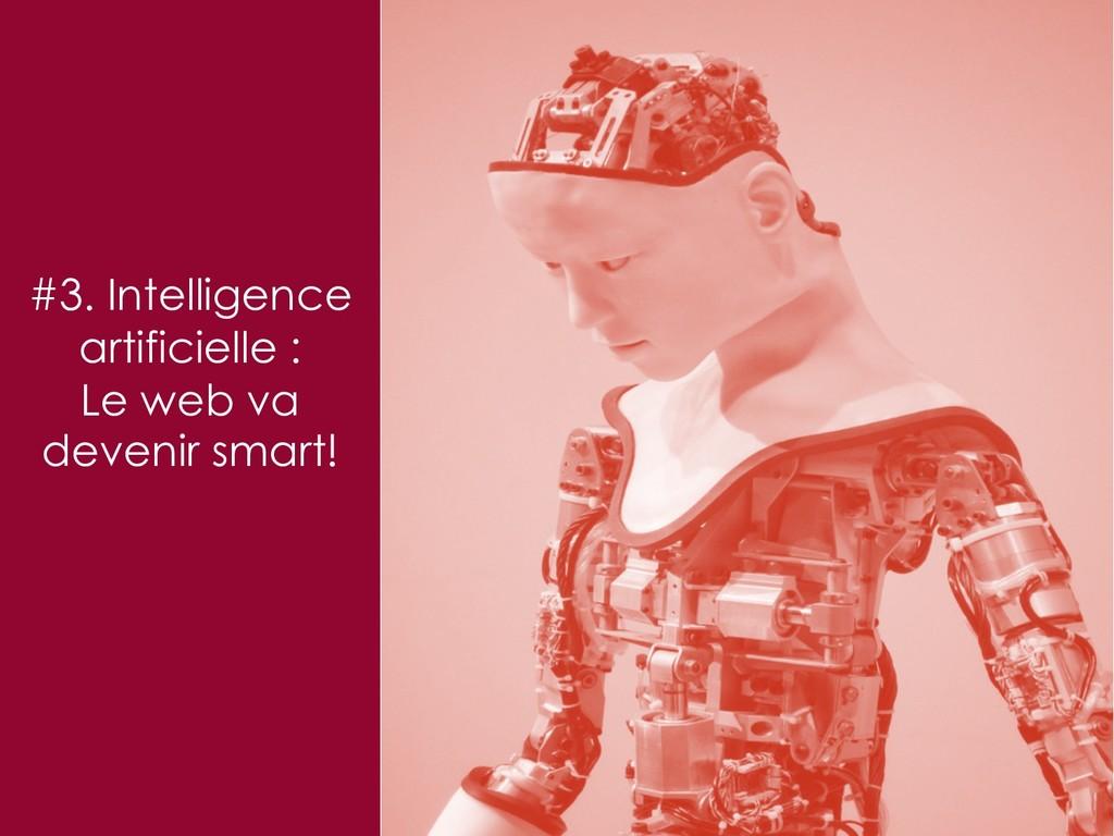 #3. Intelligence artificielle : Le web va deven...