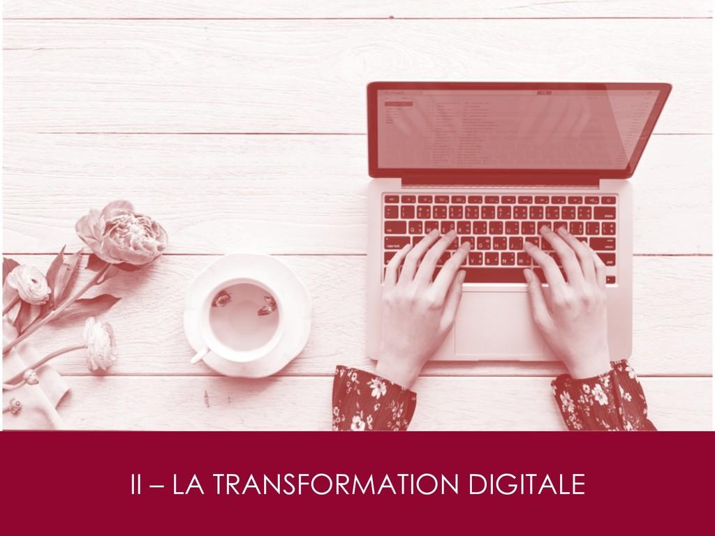II – LA TRANSFORMATION DIGITALE