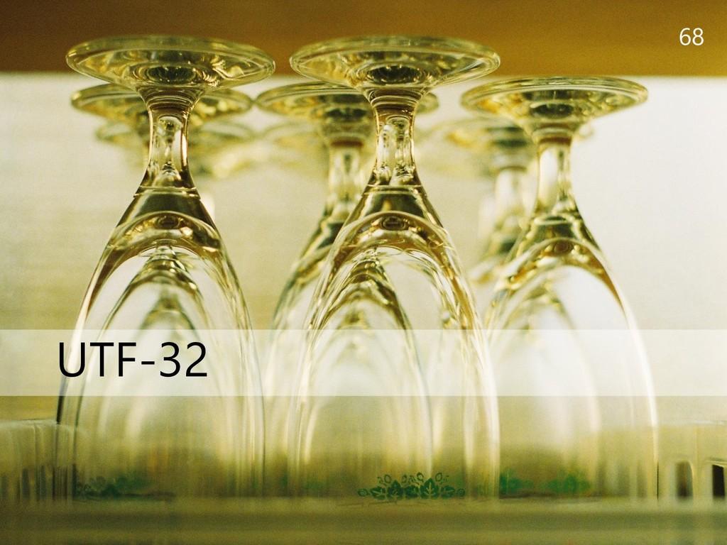 68 UTF-32