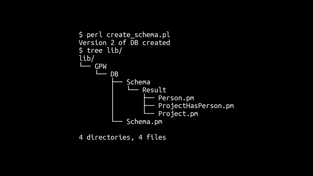 $ perl create_schema.pl Version 2 of DB created...