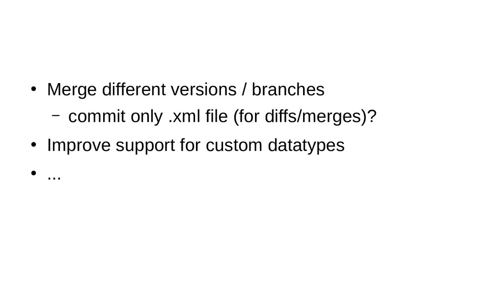 ● Merge different versions / branches – commit ...