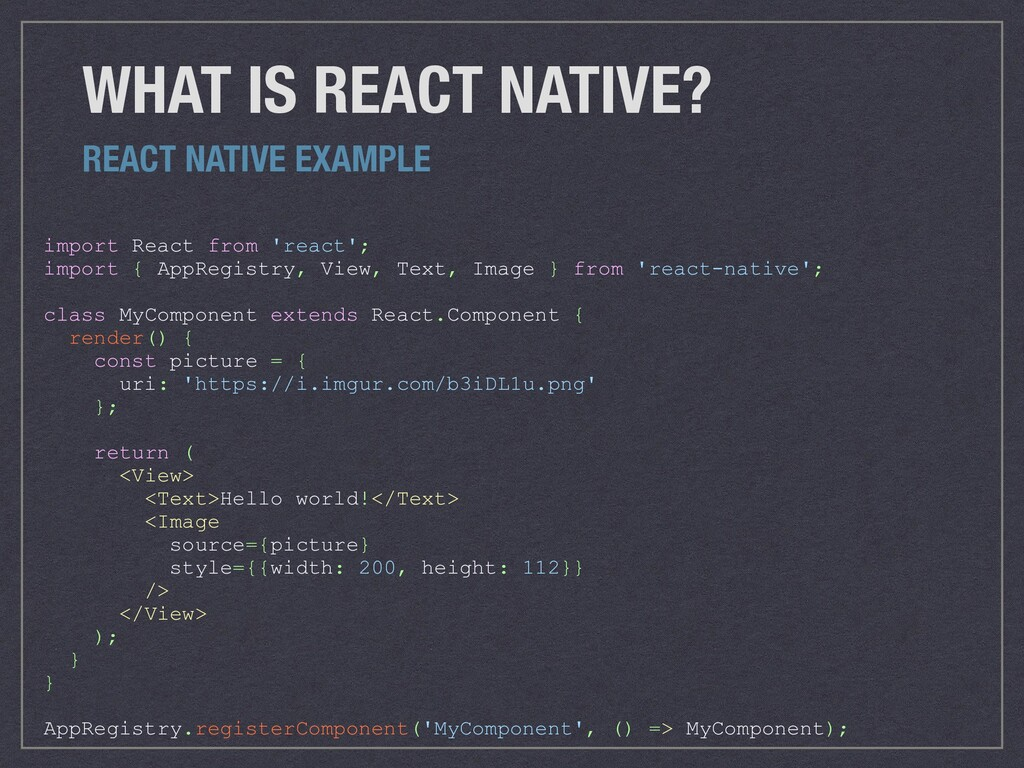 WHAT IS REACT NATIVE? REACT NATIVE EXAMPLE impo...