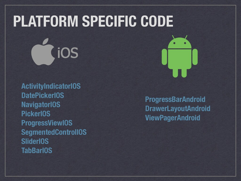 PLATFORM SPECIFIC CODE ActivityIndicatorIOS Dat...