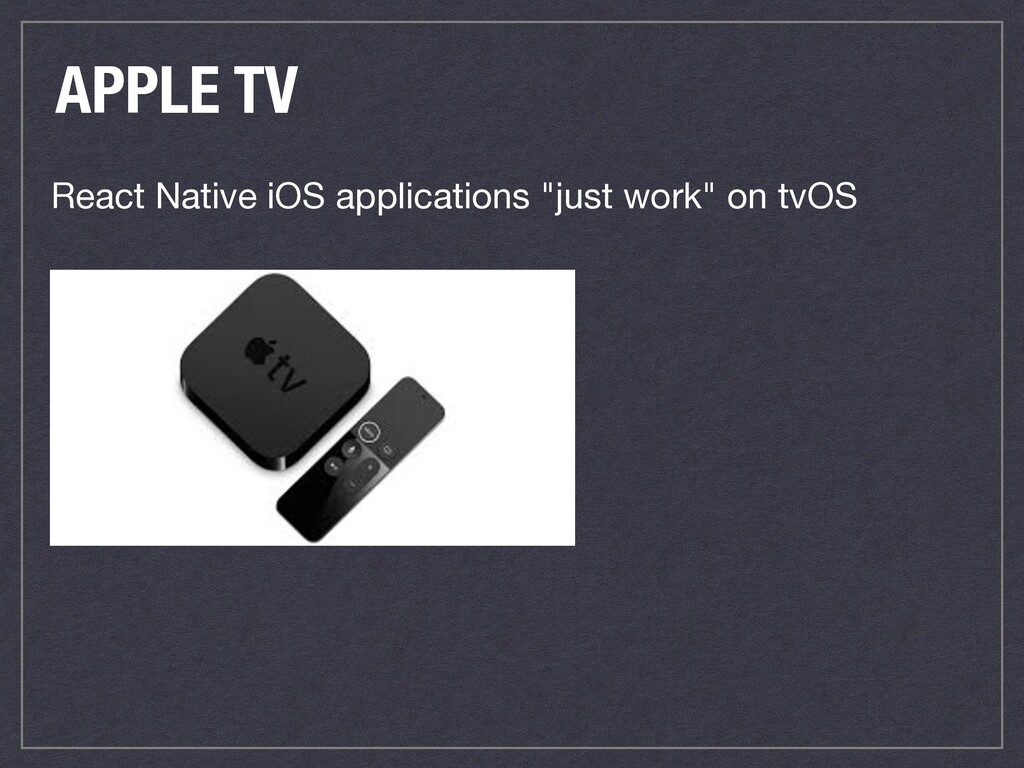 "APPLE TV React Native iOS applications ""just wo..."