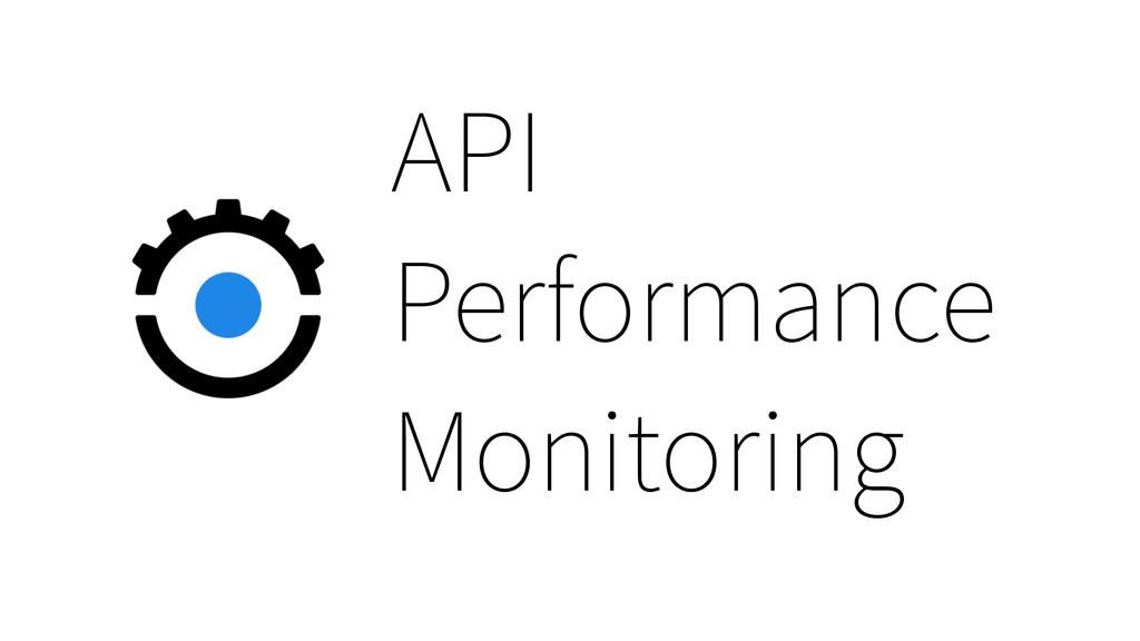 API Performance Monitoring