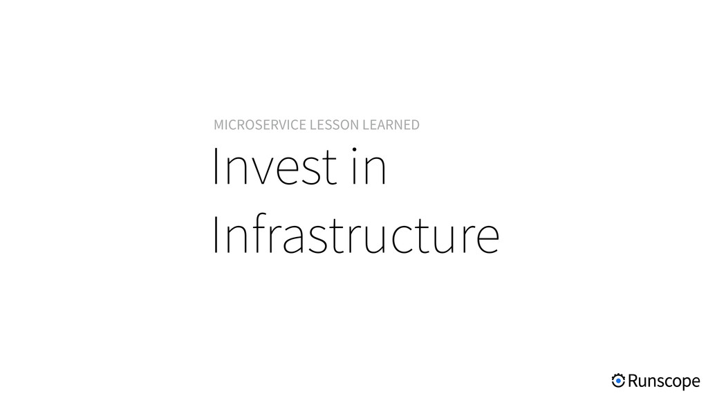 Invest in Infrastructure MICROSERVICE LESSON LE...