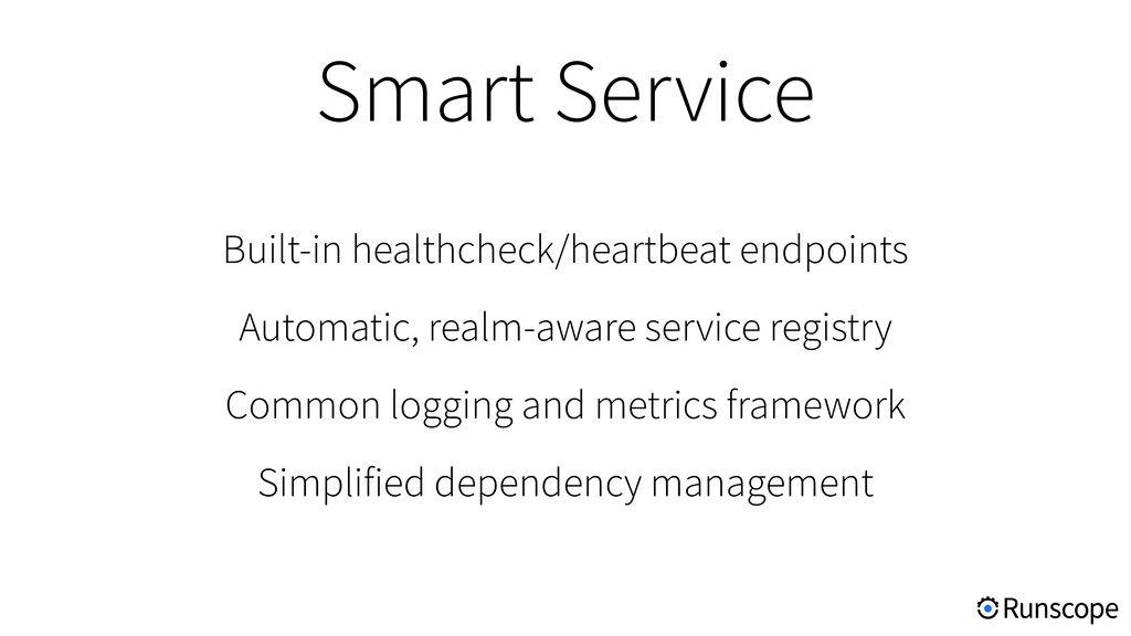 Built-in healthcheck/heartbeat endpoints Automa...