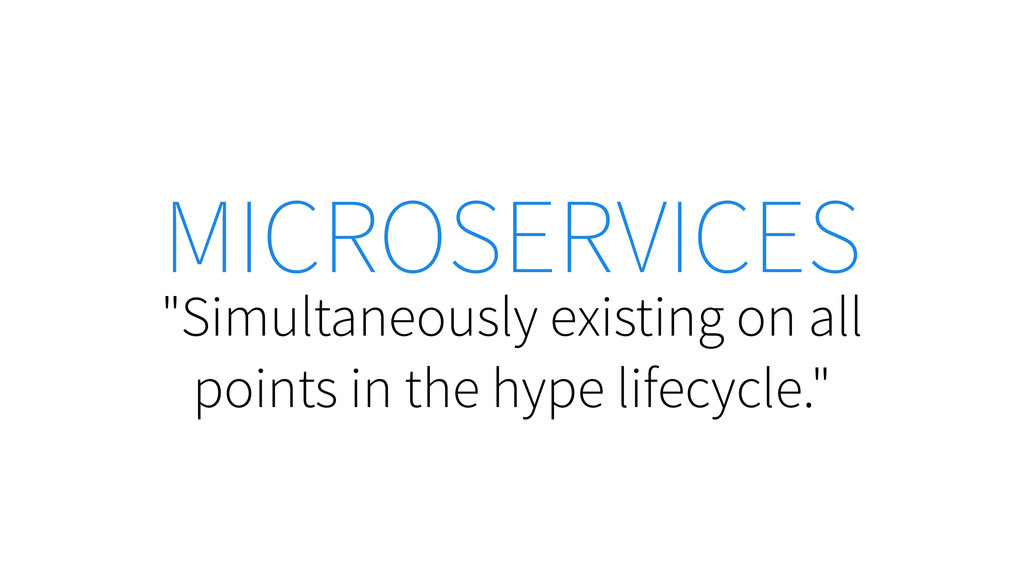 "MICROSERVICES ""Simultaneously existing on all p..."
