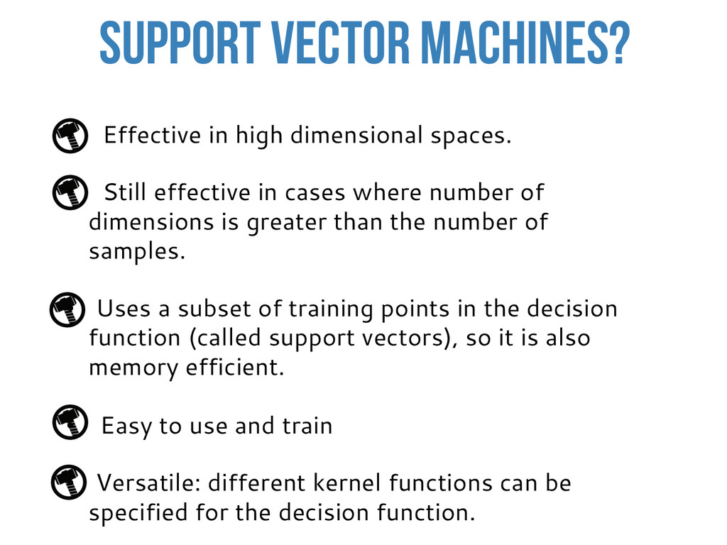 Support vector machines? •  Effective in high d...