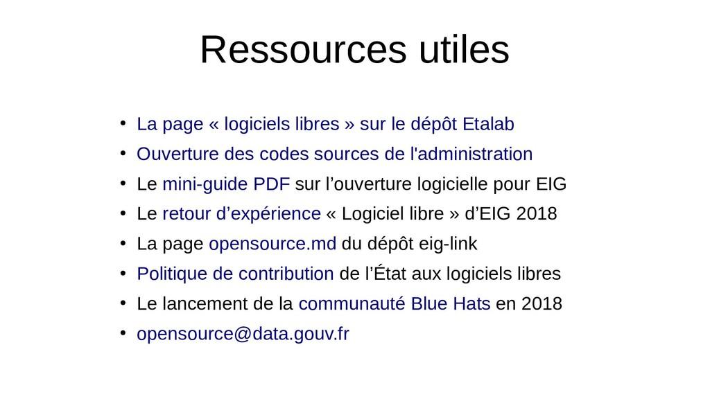Ressources utiles ● La page « logiciels libres ...