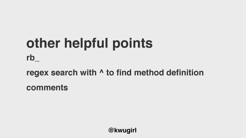@kwugirl other helpful points rb_ regex search ...