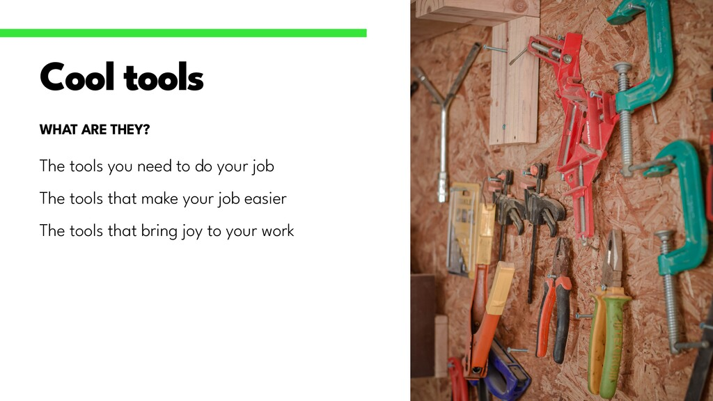 The tools you need to do your job   The tools t...