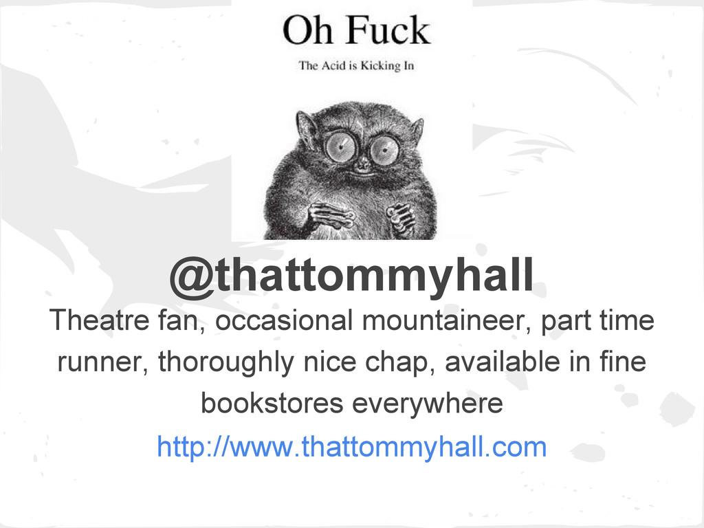 @thattommyhall Theatre fan, occasional mountain...