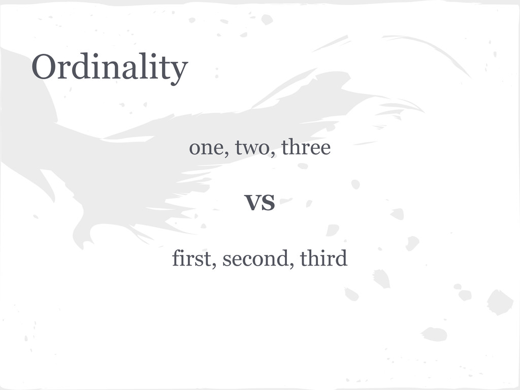 Ordinality one, two, three VS first, second, th...