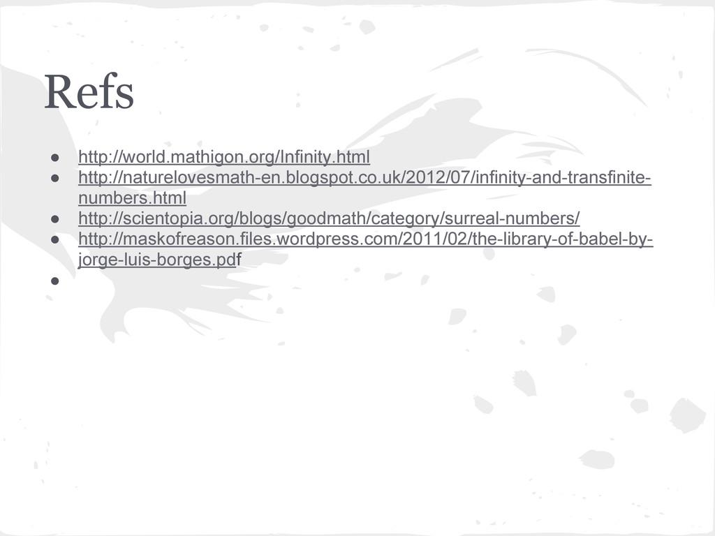 Refs ● http://world.mathigon.org/Infinity.html ...